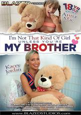 Watch I'm Not That Kind of Girl Unless You're My Brother movie
